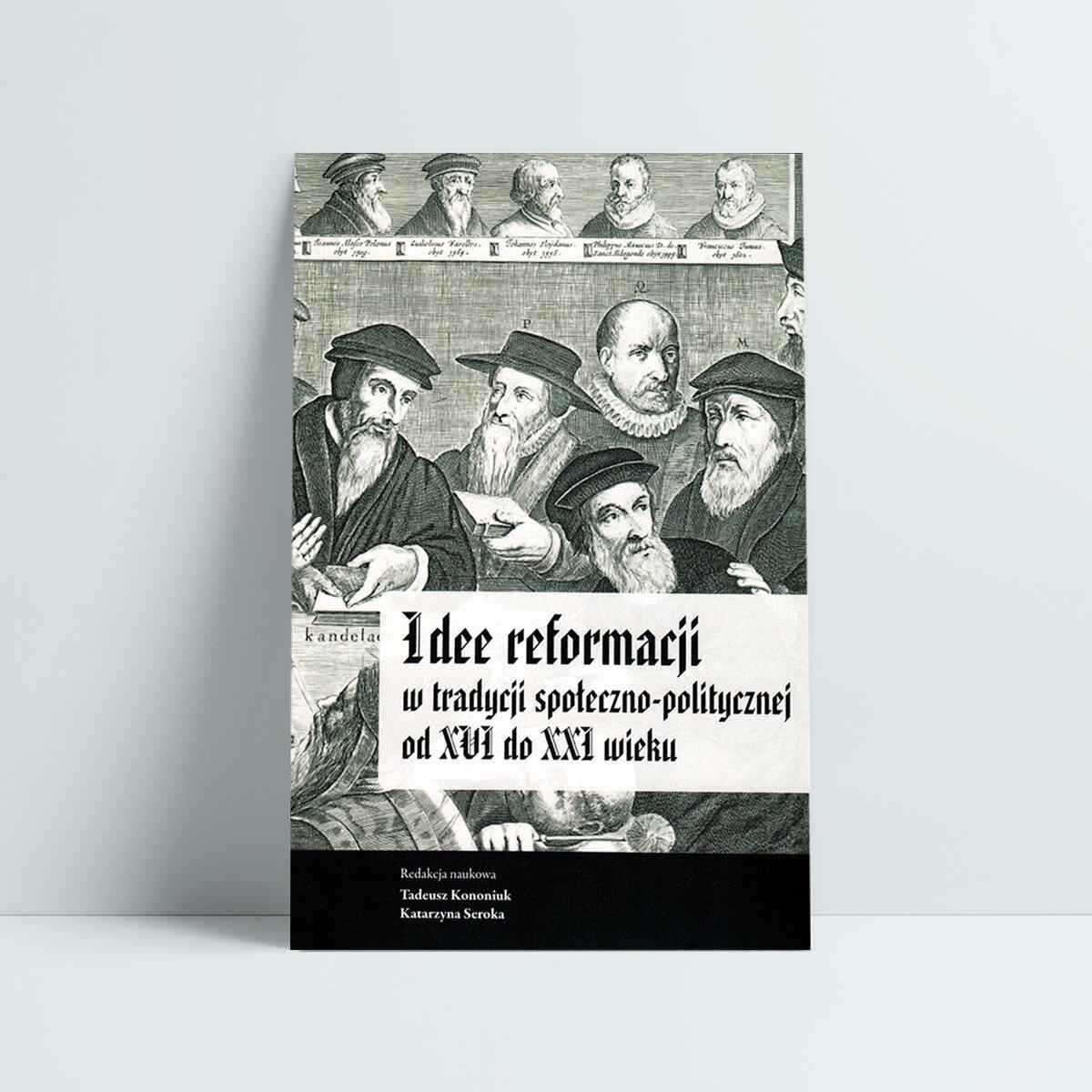 idee reformacji w tradycji społeczno-politycznej publikacja uniwersytetu warszawskiego kononiuk seroka
